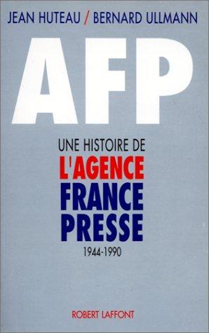 AFP HIST AGENCE FRANCE PRESSE