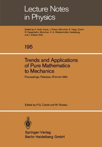 Trends and Applications of Pure Mathematics to Mechanics: Invited and Contributed Papers presented at a Symposium at Ecole Polytechnique, Palaiseau, ... in Physics) (English and French Edition) (1984-05-07)