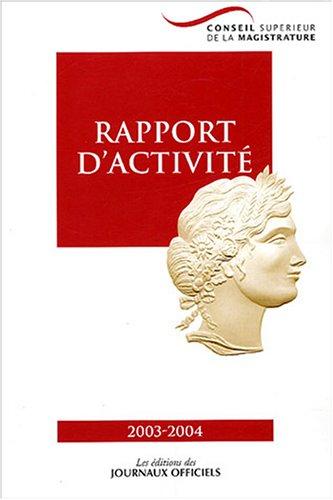 Conseil supérieur de la magistrature : Rapport d'activité 2003-2004