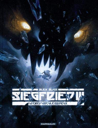 Siegfried - tome 3 - Le Crépuscule des dieux (3) by Alex Alice