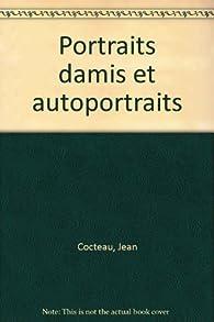 Portraits d'amis et autoportraits par Jean Cocteau