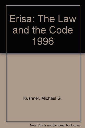Erisa: The Law and the Code 1996 por Michael G. Kushner