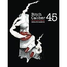 Mi Maldita Calibre 45 (Bitch Caliber 45): the Graphic Novel