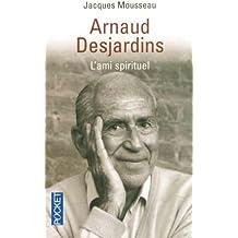 Arnaud Desjardins : L'ami spirituel