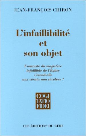 L'INFAILLIBILITE ET SON OBJET. L&#39...