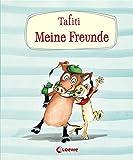 Tafiti - Meine Freunde: Erinnerungsbuch für Kinder ab 5 Jahre