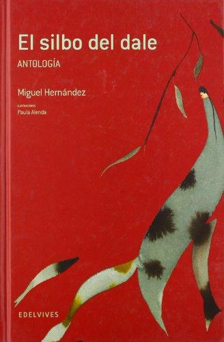 El silbo del dale (Antologia) (Adarga) por Miguel Hernández