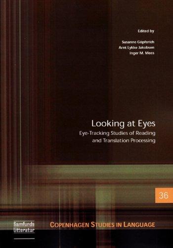 Looking at Eyes: Eye-Tracking Studies of Reading & Translation Processing (Copenhagen Studies in Language, Band 36)