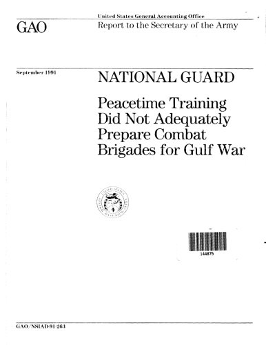 National Guard: Peacetime Training Did Not Adequately Prepare Combat Brigades for Gulf War (United National States Guard)