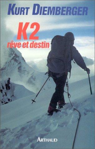 K2, rêve et destin par Kurt Diemberger