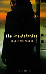 By Colson Whitehead The Intuitionist [Paperback]