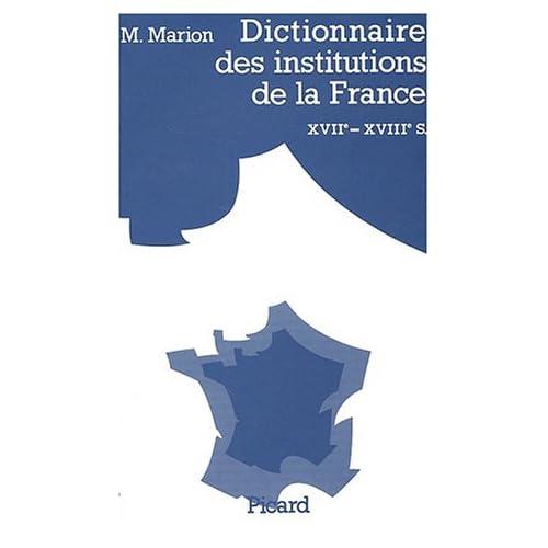 Dictionnaire des Institutions de la France aux XVIIe et XVIIIe siècles