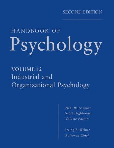 Handbook of Psychology, Industrial and Organizational Psychology (Volume 12) by Weiner, Irving B., Schmitt, Neal W., Highhouse, Scott (2012) Hardcover