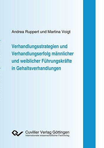 Verhandlungsstrategien und Verhandlungserfolg männlicher und weiblicher Führungskräfte in Gehaltsverhandlungen