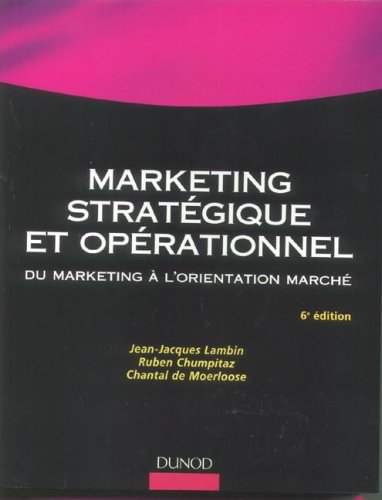 Marketing stratégique et opérationnel : Du marketing à l'orientation marché par Jean-Jacques Lambin, Ruben Chumpitaz, Chantal de Moerloose