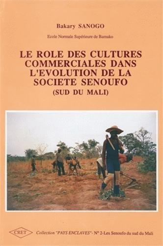 Le rôle des cultures commerciales dans l'évolution de la Société Senoufo (Sud du Mali)