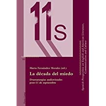 La década del miedo: Dramaturgias audiovisuales post-11 de septiembre (Spanish Perspectives on English and American Literature, Communication and Culture)