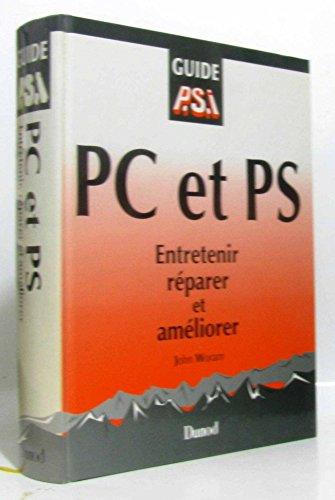 PC et ps : entretenir, reparer et ameliorer