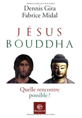 Jésus, Bouddha : Quelle rencontre possible ?