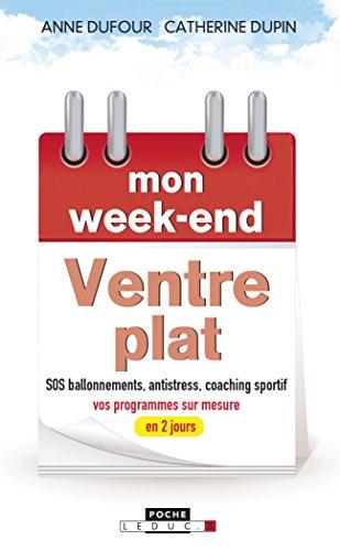 Mon week-end ventre plat : SOS ballonnements, antistress, coaching sportif, vos programmes sur-mesure en 2 jours