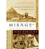 (MIRAGE: NAPOLEON'S SCIENTISTS AND THE UNVEILING OF EGYPT) BY Burleigh, Nina(Author)Paperback Dec-2008