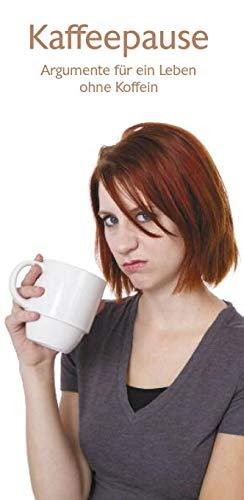 Kaffeepause: Argumente für ein Leben ohne Koffein