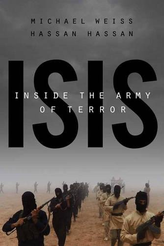 Isis: Inside The Army Of Terror por Michael Weiss