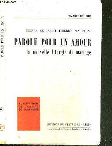 PAROLE POUR UN AMOUR - LA NOUVELLE LITURGIE DU MARIAGE - N°81 - VIVANTE LITURGIE