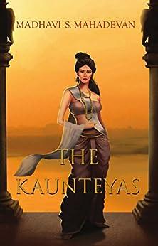 The Kaunteyas by [Madhavi S. Mahadevan]