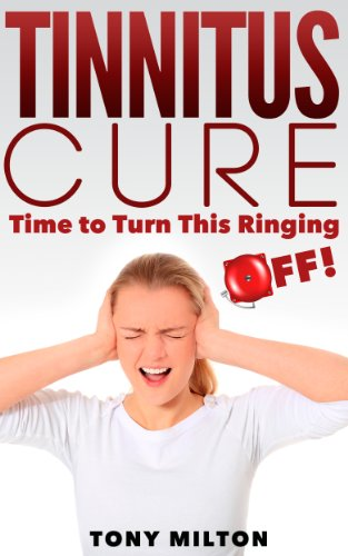 Tinnitus Cure: Time To Shut This Ringing OFF! (English Edition)