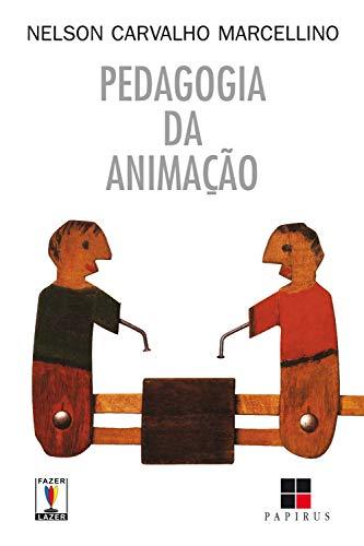 Pedagogia da animação (Corpo & motricidade) (Portuguese Edition)