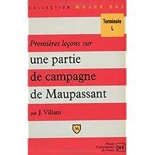 """Premières leçons sur """"Une partie de campagne"""" de Maupassant : Comprenant une confrontation détaillée avec le film de Jean Renoir """"Partie de campagne"""""""