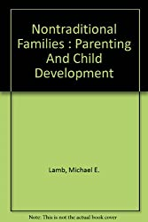 Nontraditional Families : Parenting and Child Development