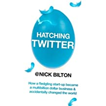 Hatching Twitter by Nick Bilton (2013-11-05)
