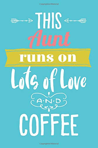 This Aunt Runs On Lots of Love and Coffee: 6x9 Lined Personalized Writing Notebook Journal, 120 Pages - Teal Blue with Pink Family Name and Inspirational Quote