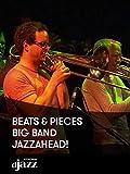 Beats and Pieces Big Band - jazzahead!