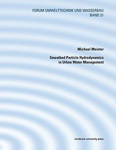 Smoothed Particle Hydrodynamics in Urban Water Management (Forum Umwelttechnik und Wasserbau)