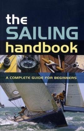 The Sailing Handbook: A Complete Guide for Beginners por Halsey C. Herreshoff
