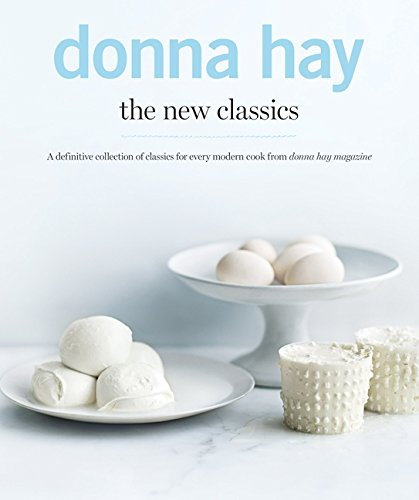 The New Classics: A Definitive Collection of Classics for Every Modern Cook from Donna Hay Magazine por Donna Hay