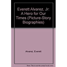 Everett Alvarez, Jr: A Hero for Our Times (Picture-story Biographies)