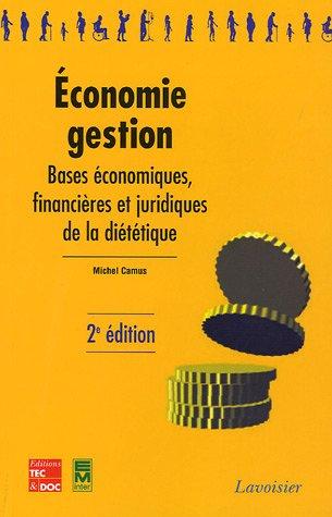 Economie-Gestion : Bases économiques, financières et juridiques de la diététique par Michel Camus