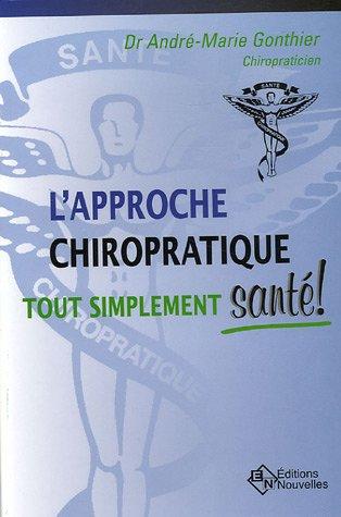 L'approche chiropratique : Tout simplement santé !