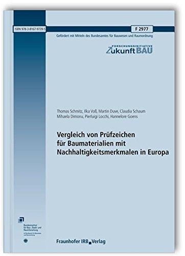 Vergleich von Prüfzeichen für Baumaterialien mit Nachhaltigkeitsmerkmalen in Europa. Abschlussbericht. (Forschungsinitiative Zukunft Bau)
