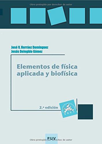 Elementos de física aplicada y biofísica (2a ed.)