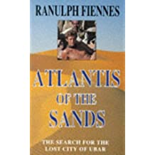 Atlantis of the Sands; the Search For the Lost City of Ubar