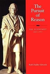 The Pursuit of Reason: The Economist, 1843-1993