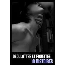 Déculottée et fouettée: 10 histoires