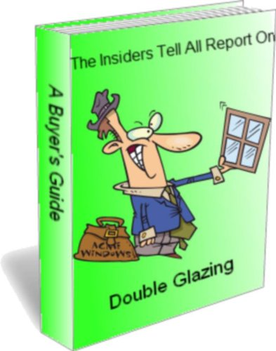 the-insiders-tell-all-report-on-double-glazing-a-buyers-guide