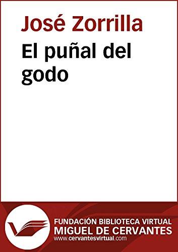 El puñal del godo (Biblioteca Virtual Miguel de Cervantes) por José Zorrilla
