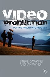 Video Production: Putting Theory into Practice